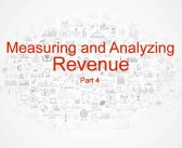 Measuring and Analyzing Revenue Part 4